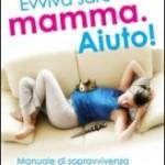 Libro sulla gravidanza Evviva Sarò Mamma; Aiuto!